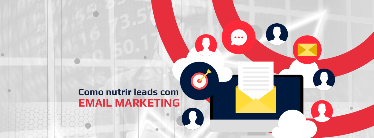 Como nutrir leads com Email Marketing