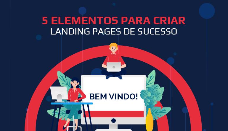 5 elementos criar landing pages
